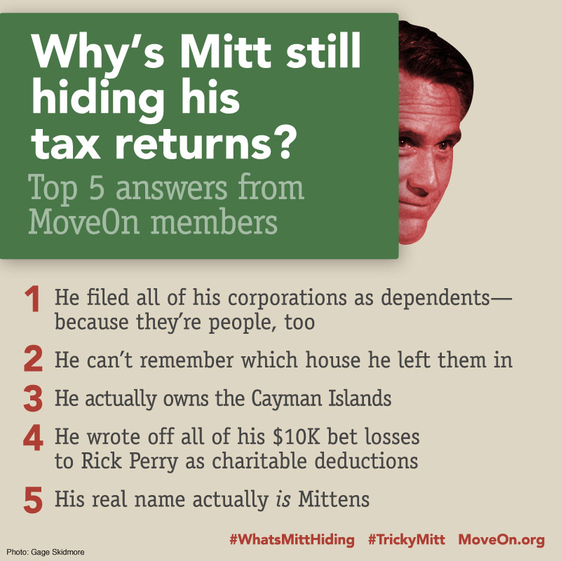 Why's Mitt still hiding his tax returns? Top 5 answers from MoveOn members